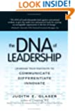 The DNA Of Leadership: Leverage Your Instincts To  Communicate, Differentiate, Innovate