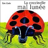 echange, troc Eric Carle - La Coccinelle mal lunée