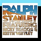 Image of Ralph Stanley (feat. Ricky Skaggs & Keith Whitley)