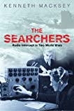 The Searchers: Radio Intercept in Two World Wars (0304365459) by Macksey, Kenneth