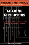 img - for Leading Litigators: Litigation Chairs From Jones Day, Weil Gotshal & Manges, Paul Weiss & More on Best Practices for Litigation (Inside the Minds Series) book / textbook / text book