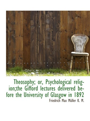 Theosophy; or, Psychological religion;the Gifford lectures delivered before the University of Glasgo