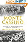Monte Cassino: The Story of the Harde...
