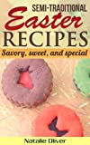 Semi-Traditional Easter Recipes