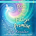 Philippa Fisher and the Fairy's Promise: Philippa Fisher, Book 3 (       UNABRIDGED) by Liz Kessler Narrated by Kate Reinders, Julia Whelan, MacLeod Andrews