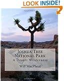Joshua Tree National Park: A Desert Wilderness