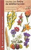 echange, troc Christopher Grey-Wilson, Marjorie Blamey, Collectif - Toutes les fleurs de Méditerranée : Les fleurs, les graminées, les arbres et arbustes