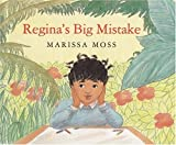 Regina's Big Mistake (039555330X) by Moss, Marissa