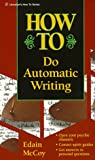 How to Do Automatic Writing (Llewellyn's How to) (1567186629) by McCoy, Edain