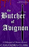 The Butcher of Avignon (Hildegard of Meaux medieval crime series Book 6)