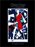 img - for Fashion Design on Computers by M. Kathleen Colussy (2000-08-03) book / textbook / text book