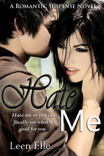Hate Me (Undeniable love Series #1) by Leen Elle