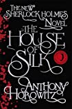 """The House of Silk - The New Sherlock Holmes Novel (Sherlock Holmes Novel 1)"" av Anthony Horowitz"