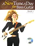 A New Tune a Day for Bass Guitar, Book 1 [With CD]