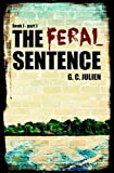 The Feral Sentence (Book 1, Part 1)