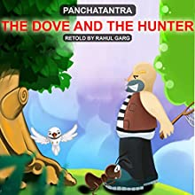 The Dove and the Hunter Audiobook by Rahul Garg Narrated by Rahul Garg