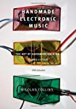 img - for Handmade Electronic Music: The Art of Hardware Hacking by Collins, Nicolas 2nd (second) Edition [Paperback(2009)] book / textbook / text book