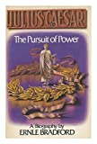 Julius Caesar: The Pursuit of Power (0688039316) by Bradford, Ernle Dusgate Selby