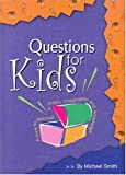 Michael Smith Questions for Kids: A Book to Discover a Childs Imagination and Knowledge