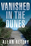 Vanished In The Dunes (A Hamptons Mystery) by Allan Retzky