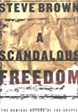 img - for A Scandalous Freedom: The Radical Nature of the Gospel book / textbook / text book