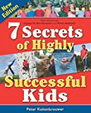 7 Secrets of Highly Successful Kids (Millennium Generation Series)