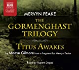 Mervyn Peake The Gormenghast Trilogy with Titus Awakes (The Gromenghast Trilogy)