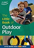 Little Book of Outdoor Play (1472904087) by Featherstone, Sally