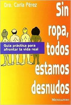Sin Ropa Todos Estamos Desnudos: PÉREZ CARLA: 9788427121126: Amazon