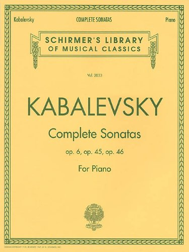 Dmitri Kabalevsky - Complete Sonatas for Piano: Sonata No. 1, Op. 6; Sonata No. 2, Op. 45; Sonata No. 3, Op. 46 (Schirmer's Library of Musical Classics)
