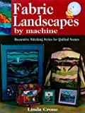 img - for Fabric Landscapes by Machine by Linda Crone (2000-05-02) book / textbook / text book