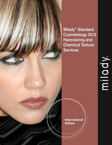 Haircoloring and Chemical Texturing Services Supplement for Milady Standard.