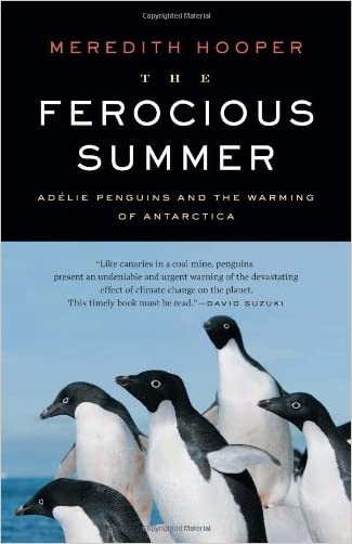 The Ferocious Summer: Adelie Penguins and the Warming of Antarctica