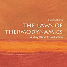 The Laws of Thermodynamics: A Very Short Introduction (       UNABRIDGED) by Peter Atkins Narrated by Nick Sullivan
