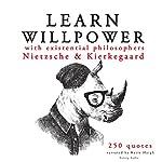 Lear Willpower with Existential Philosophers Nietzsche & Kierkegaard | Friedrich Nietzsche,Søren Kierkegaard