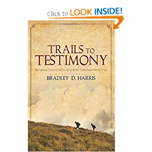 Trails to Testimony: Bringing Young Men to Christ Through Scouting read online