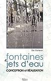 echange, troc Eric Compan - Fontaines & jets d'eau : Conception et réalisation