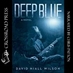 Deep Blue | David Niall Wilson