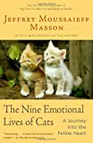 The Nine Emotional Lives of Cats: A Journey Into the Feline Heart (0345448839) by Masson, Jeffrey Moussaieff