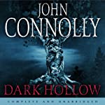 Dark Hollow (       UNABRIDGED) by John Connolly Narrated by Jeff Harding