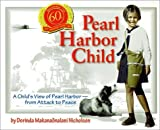 Pearl Harbor Child : A Child's View of Pearl Harbor from Attack to Peace [Paperback]