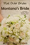 Mail Order Brides: Montanas Bride (A historical western romance novelette series ~ Book 2)
