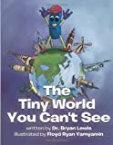 img - for The Tiny World You Can't See book / textbook / text book