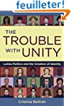 The Trouble with Unity: Latino Politi...
