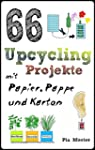 66 Upcycling-Projekte mit Papier, Pap...