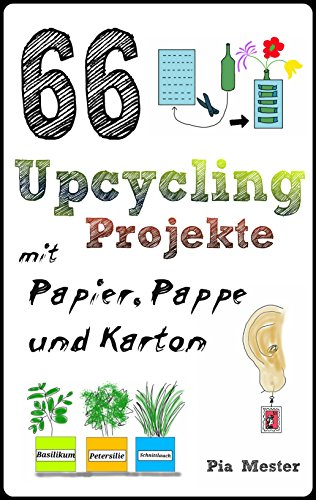 download 66 upcycling projekte mit papier pappe und karton upcycling ideen 1 by pia mester. Black Bedroom Furniture Sets. Home Design Ideas
