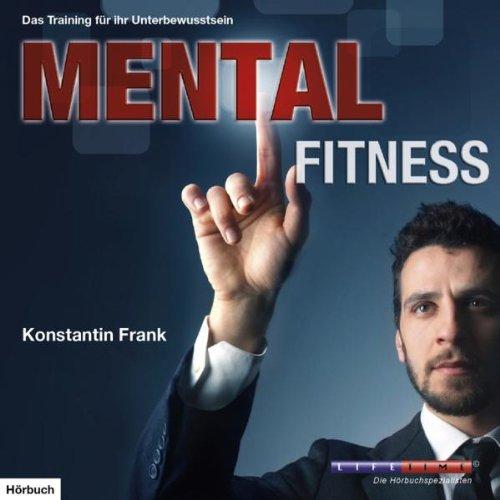 mental-fitness-das-training-fur-ihr-unterbewusstsein