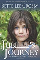 Jubilee's Journey: Book Two of the Wyattsville Series (Volume 2)