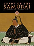 img - for Lords of the Samurai: Legacy of a Daimyo Family Lords of the Samurai book / textbook / text book