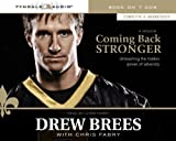 Audio CD:By Drew Brees: Coming Back Stronger: Unleashing the Hidden Power of Adversity [Audiobook]